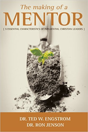 Book Cover: The Making of a Mentor: Nine Essential Characteristics of Influential Christian Leaders by Dr. Ted Engstrom and Dr. Ron Jenson