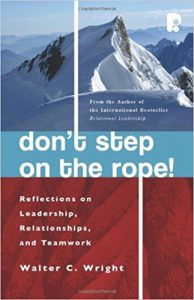 Book Cover: Don't Step on the Rope!: Reflections on Leadership, Relationships and Teamwork by Walter C. Wright