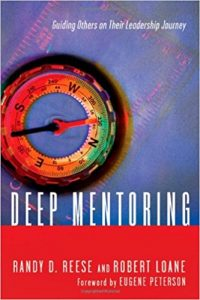 Book Cover: Deep Mentoring: Guiding Others on Their Leadership Journey by Randy D. Reese and Robert Loane