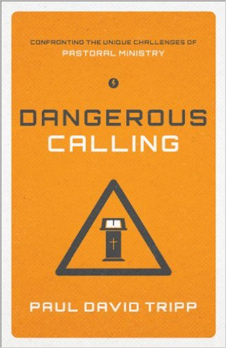 Book Cover: Dangerous Calling by Paul David Tripp