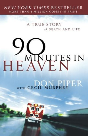 Book Cover: 90 Minutes in Heaven by Don Piper with Cecil Murphey