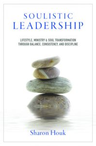 Book Cover: Soulistic Leadership by Sharon Houk