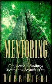 Book Cover: Mentoring: Confidence in Finding a Mentor and Becoming One by Bob Biehl