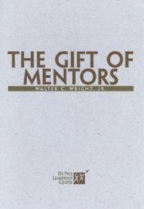 Book Cover: The Gift of Mentors by Walter C. Wright, Jr.